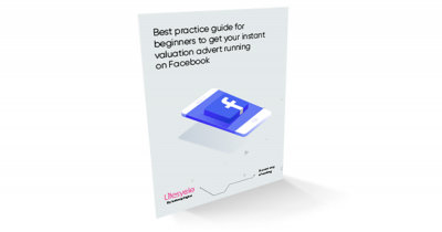 Best practice guide for beginners to get your instant valuation advert running on Facebook