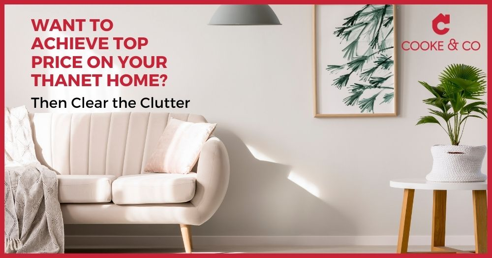 Want to Achieve Top Price on Your Thanet Home? Then Clear the Clutter